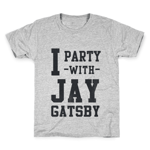 I Party with Jay Gatsby Kids T-Shirt