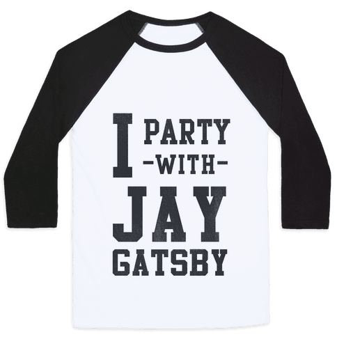 I Party with Jay Gatsby Baseball Tee