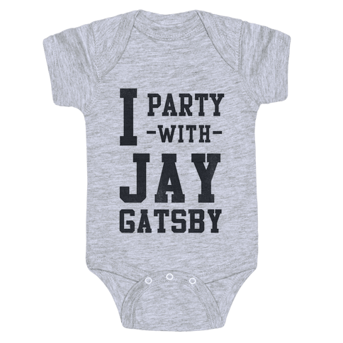 I Party with Jay Gatsby Baby Onesy