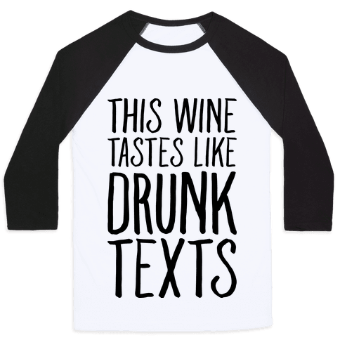 This Wine Tastes Like Drunk Texts Baseball Tee