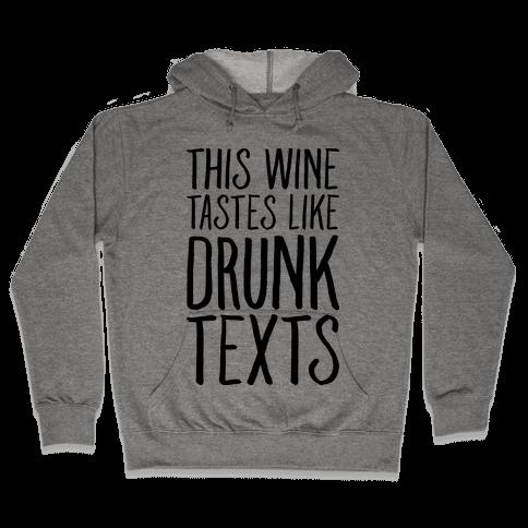 This Wine Tastes Like Drunk Texts Hooded Sweatshirt