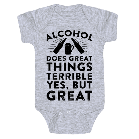 Alcohol Does Great Things Baby Onesy
