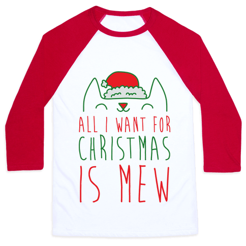 All I Want For Christmas Is Mew Baseball Tee
