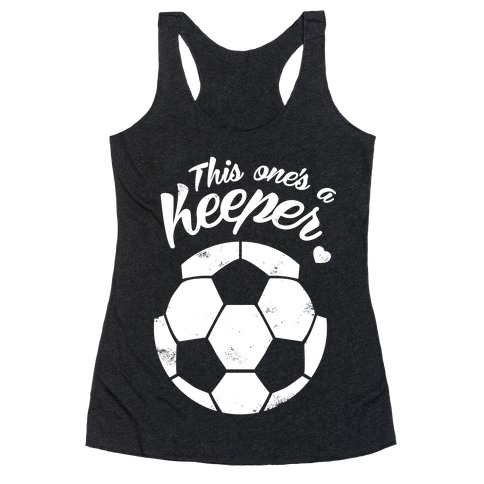 This One's A Keeper Racerback Tank Top