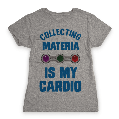 Collecting Materia Is My Cardio Womens T-Shirt