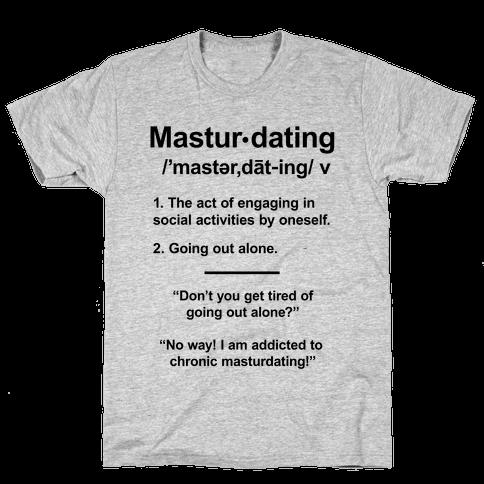 Masturdating Definition Mens T-Shirt