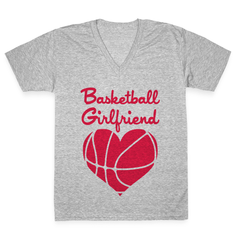 Basketball Girlfriend V-Neck Tee Shirt