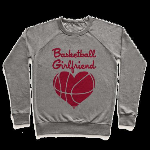 Basketball Girlfriend Pullover