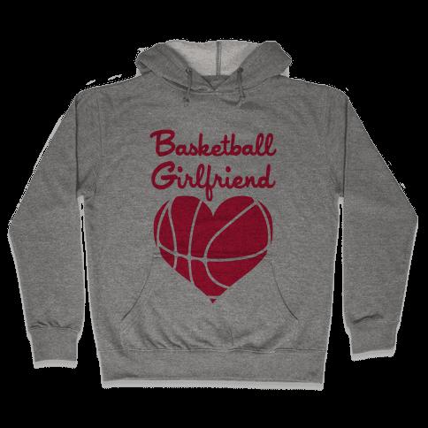 Basketball Girlfriend Hooded Sweatshirt