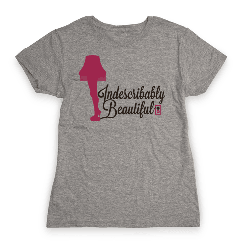 Indescribably Beautiful Womens T-Shirt