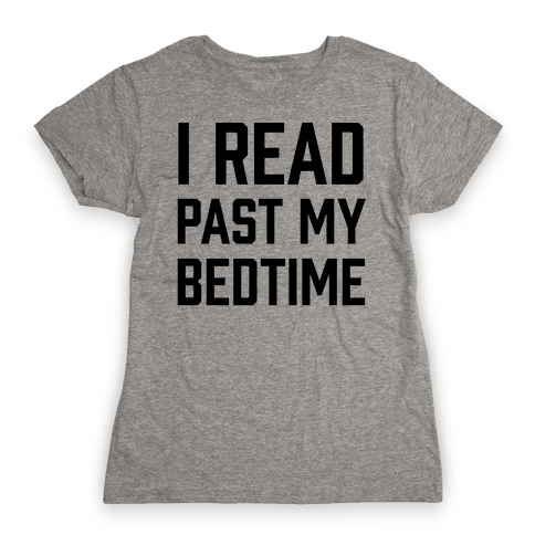 I Read Past My Bedtime Womens T-Shirt