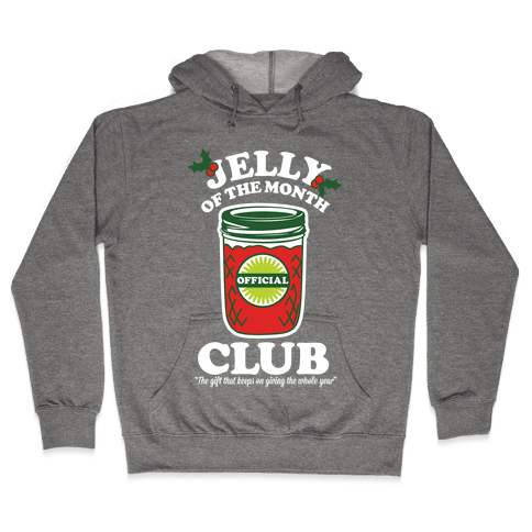 Jelly Of the Month Club Hooded Sweatshirt