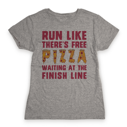 Run Like There's Free Pizza Womens T-Shirt