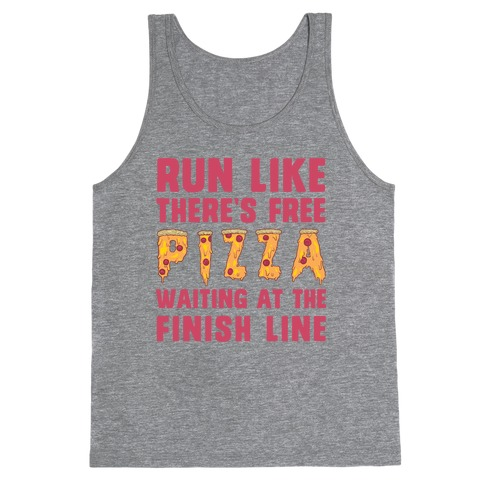 Run Like There's Free Pizza Tank Top
