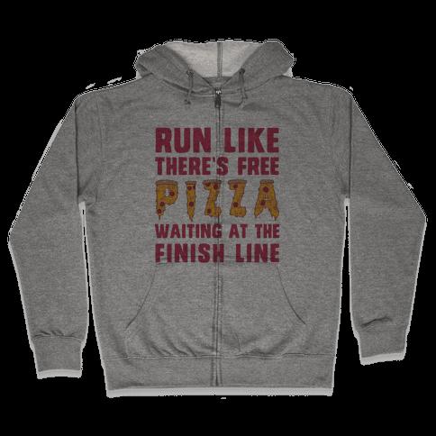 Run Like There's Free Pizza Zip Hoodie