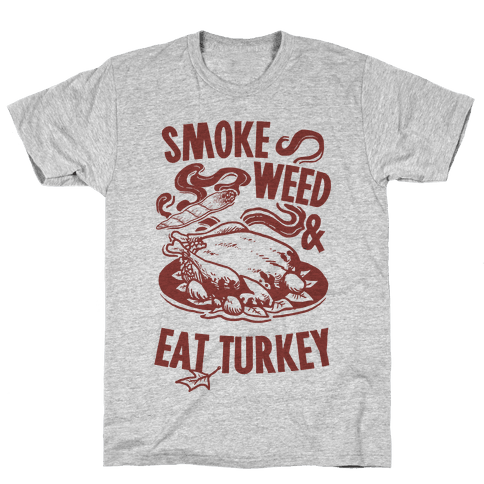 Smoke Weed And Eat Turkey Mens T-Shirt
