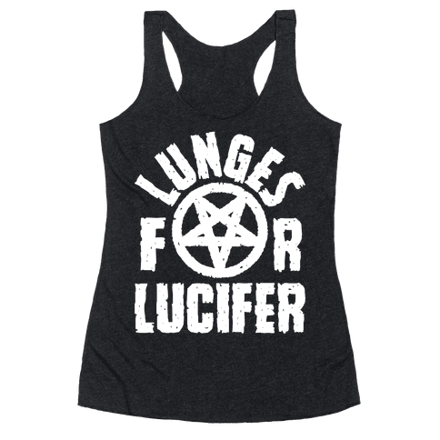Lunges For Lucifer Racerback Tank Top