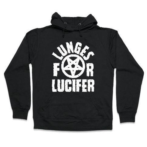 Lunges For Lucifer Hooded Sweatshirt