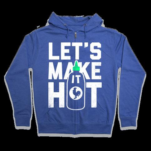Let's Make it Hot Zip Hoodie