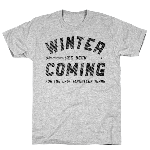 Winter Has Been Coming Mens T-Shirt