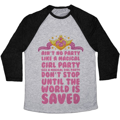 Ain't No Party Like a Magical Girl Party Baseball Tee