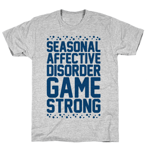Seasonal Affective Disorder Game Strong Mens T-Shirt