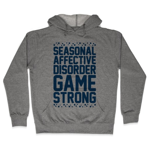 Seasonal Affective Disorder Game Strong Hooded Sweatshirt