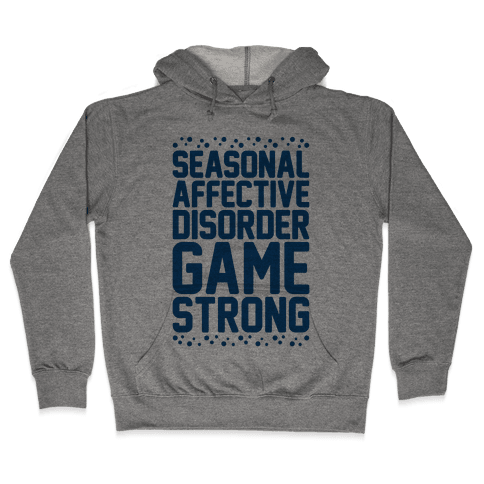Seasonal Affective Disorder Game Strong Hooded Sweatshirt