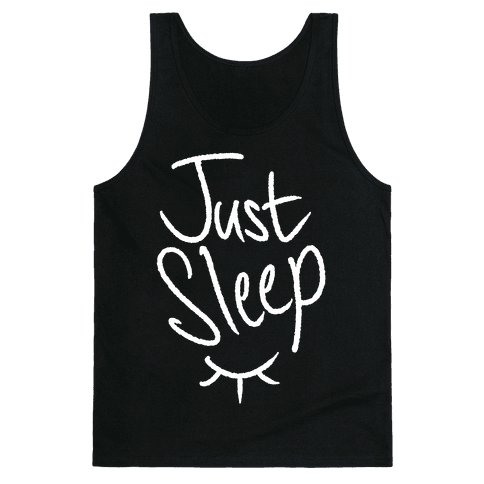 Just Sleep Tank Top