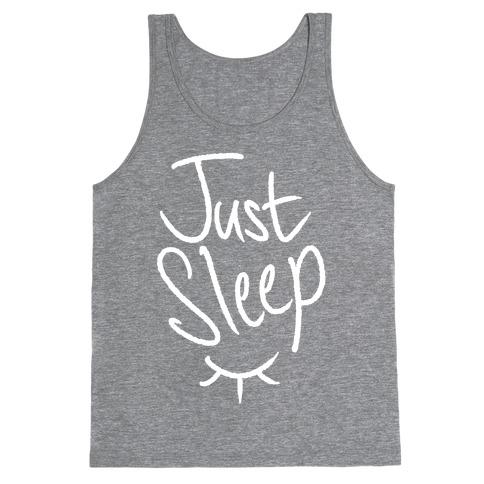 Just Sleep Tank Top