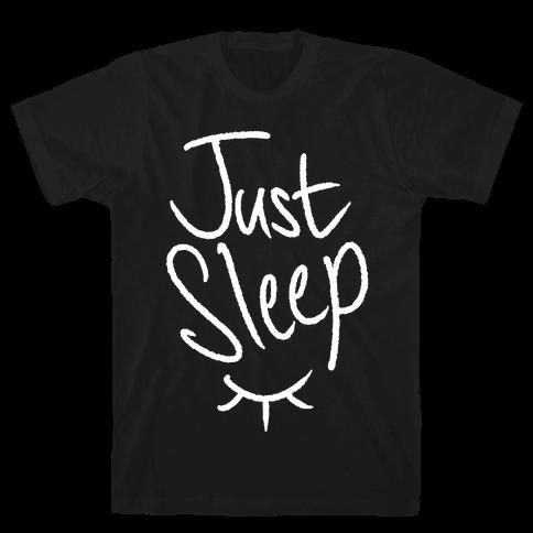 Just Sleep Mens T-Shirt