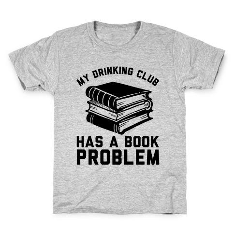 My Drinking Club Has A Book Problem Kids T-Shirt