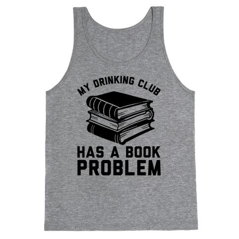 My Drinking Club Has A Book Problem Tank Top