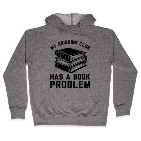 My Drinking Club Has A Book Problem Hooded Sweatshirt