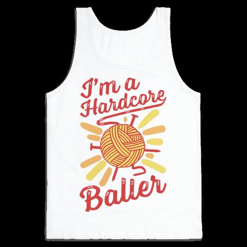 I'm a Hardcore Baller Tank Top