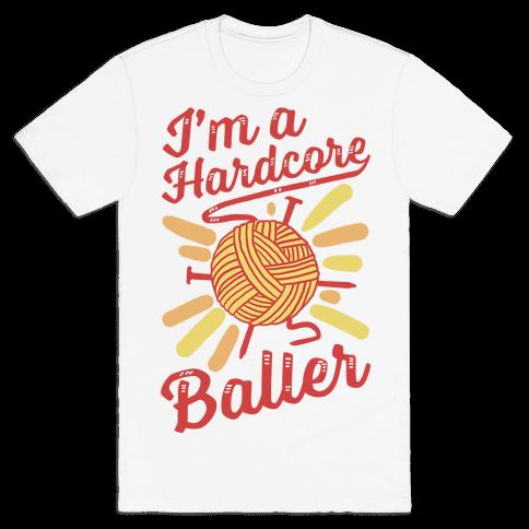 I'm a Hardcore Baller Mens T-Shirt