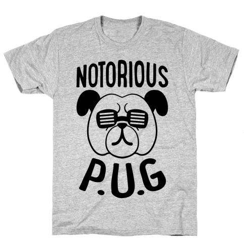 Notorious P.U.G. Mens T-Shirt