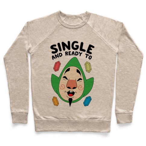 Single And Ready To Tingle Pullover