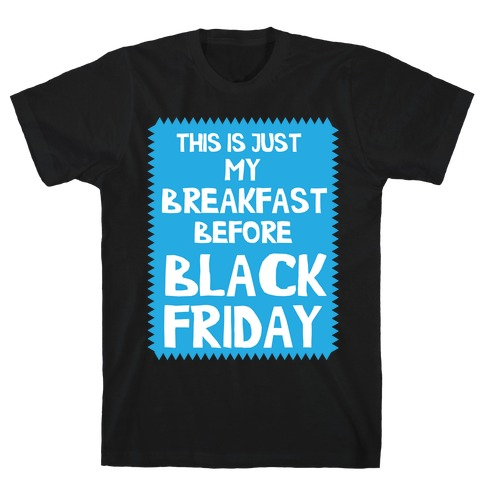 Black Friday Breakfast T-Shirt