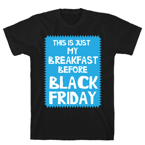 Black Friday Breakfast Mens T-Shirt
