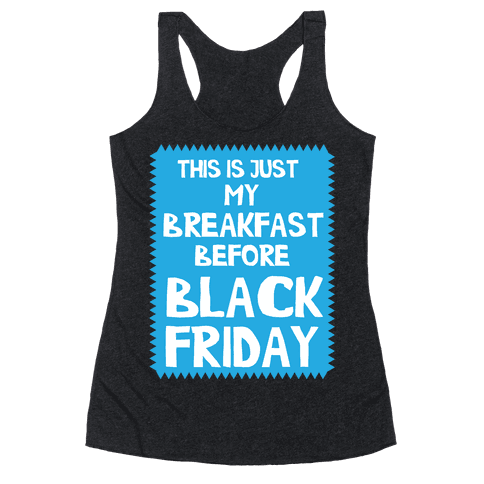 Black Friday Breakfast Racerback Tank Top