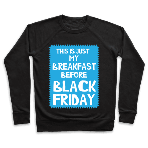 Black Friday Breakfast Pullover