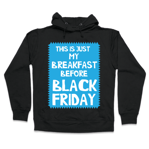 Black Friday Breakfast Hooded Sweatshirt