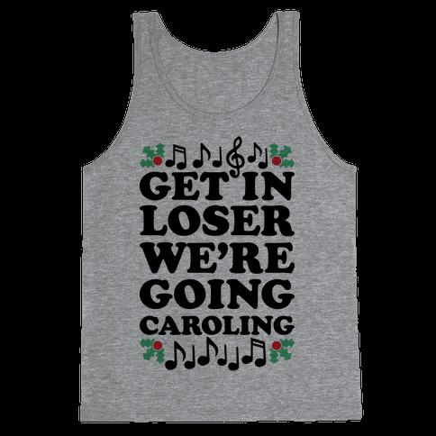 Get In Loser We're Going Caroling Tank Top