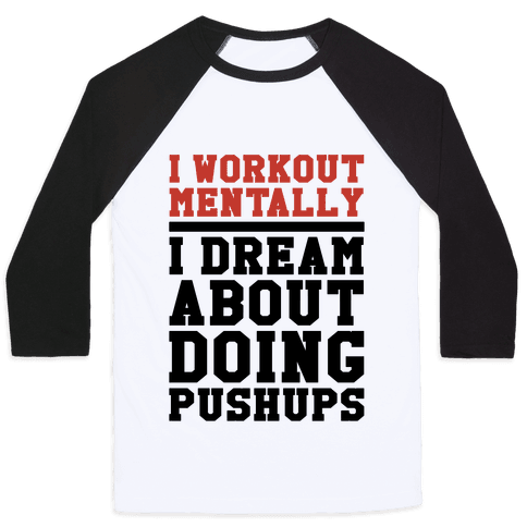 Dream Workout Baseball Tee