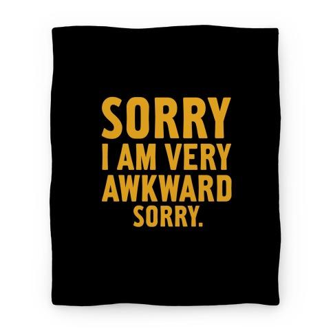 Sorry I Am Very Awkward Blanket