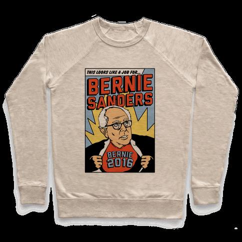 Super Hero Bernie Sanders 2016 Pullover