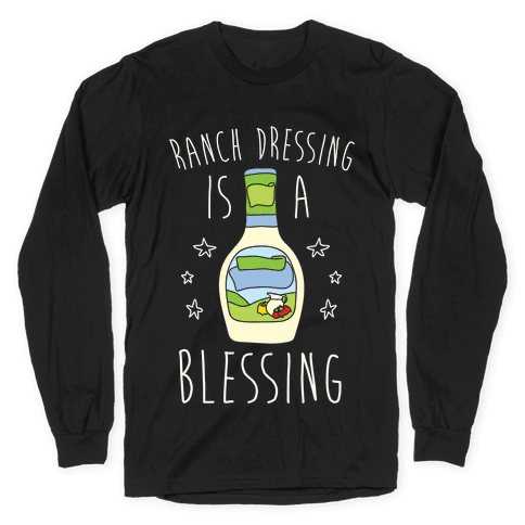 Ranch Dressing Is A Blessing Long Sleeve T-Shirt