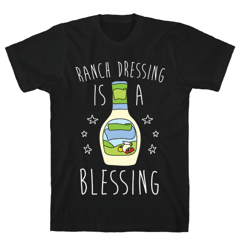 Ranch Dressing Is A Blessing Mens/Unisex T-Shirt