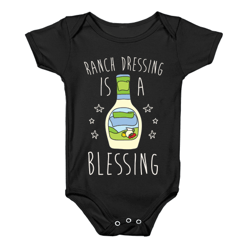 Ranch Dressing Is A Blessing Baby Onesy